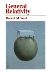 General Relativity ebook by Robert M. Wald