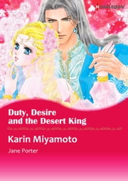 Duty, Desire and the Desert King (Harlequin Comics) - Harlequin Comics ebook by Jane Porter,Karin Miyamoto