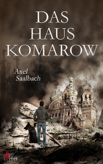 Das Haus Komarow: Dystopischer Thriller ebook by Axel Saalbach