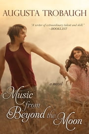 Music From Beyond The Moon ebook by Augusta Trobaugh