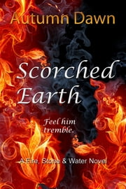 Scorched Earth ebook by Autumn Dawn