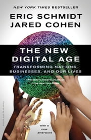 The New Digital Age - Transforming Nations, Businesses, and Our Lives ebook by Eric Schmidt,Jared Cohen