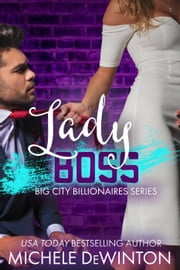 Lady Boss - Big City Billionaires, #3 ebook by Michele de Winton