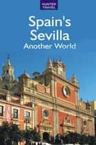 Spain's Sevilla - Another World ebook by Norman Renouf