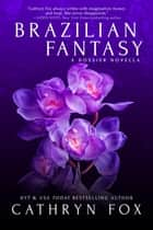 Brazilian Fantasy ebook by Cathryn Fox