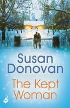 The Kept Woman ebook by Susan Donovan