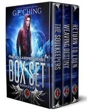 The Soulkeepers Box Set Part One (Books 1-3) ebook by G. P. Ching