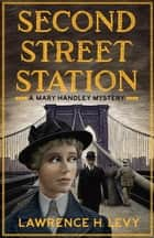 Second Street Station ebook by Lawrence H. Levy