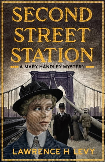 Second Street Station - A Mary Handley Mystery ebook by Lawrence H. Levy