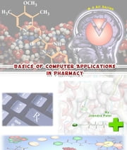 Basics of Computer Application in Pharmacy ebook by Jitendra Patel
