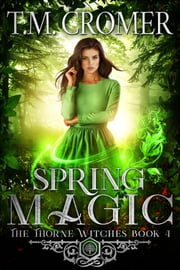 Spring Magic ebook by T.M. Cromer