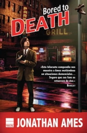 Bored to Death ebook by Jonathan Ames