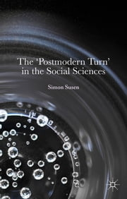 The 'Postmodern Turn' in the Social Sciences ebook by Dr Simon Susen