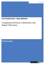 Comparison between a Dictionary and Roget's Thesaurus ebook by Eva Steinbrecher,Anke Böttcher