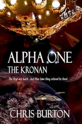 Alpha One: The Kronan ebook by Chris Burton