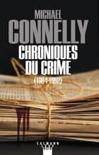 Chroniques du crime ebook by Michael Connelly