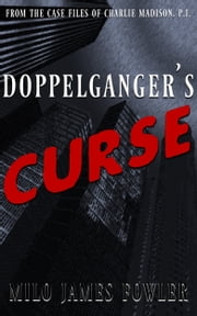 Doppelgänger's Curse ebook by Milo James Fowler