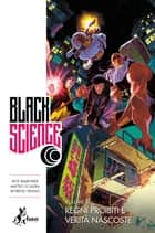 Black Science 6 - Regni Proibiti e Verità Nascoste ebook by Rick Remender, Matteo Scalera, Leonardo Favia