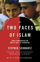 The Two Faces of Islam ebook by Stephen Schwartz
