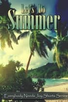 Let's Do Summer ebook by E. N. Joy