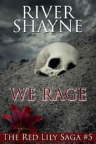 We Rage ebook by River Shayne