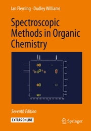 Spectroscopic Methods in Organic Chemistry ebook by Ian Fleming, Dudley Williams