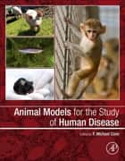 Animal Models for the Study of Human Disease ebook by P. Michael Conn