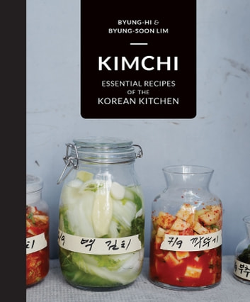 Kimchi - Essential recipes of the Korean Kitchen ebook by Byung-Soon Lim