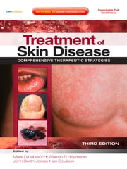 Treatment of Skin Disease - Comprehensive Therapeutic Strategies ebook by Mark G. Lebwohl,Warren R. Heymann,John Berth-Jones,Ian Coulson