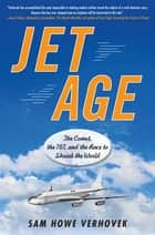 Jet Age ebook by Sam Howe Verhovek
