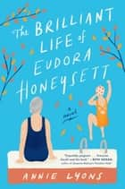 The Brilliant Life of Eudora Honeysett - A Novel ebook by Annie Lyons