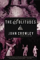 The Solitudes ebook by John Crowley