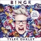 Binge audiobook by Tyler Oakley