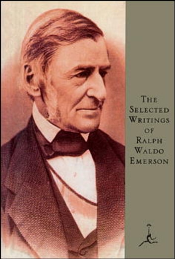 Selected Writings of Ralph Waldo Emerson - (A Modern Library E-Book) ebook by Ralph Waldo Emerson