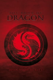 The Book Of Dragon ebook by John Todd Hewitt