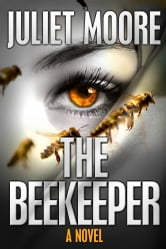The Beekeeper (The First Detective Elizabeth Stratton Mystery) ebook by Juliet Moore