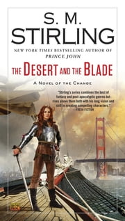 The Desert and the Blade ebook by S. M. Stirling