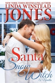 Santa and the Snow Witch - Mystic Springs, #2 ebook by Linda Winstead Jones