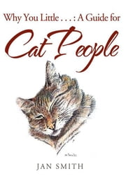 Why You Little . . . : A Guide for Cat People ebook by Jan Smith