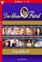 Der kleine Fürst Staffel 1 - Adelsroman - E-Book 1-10 ebook by Viola Maybach