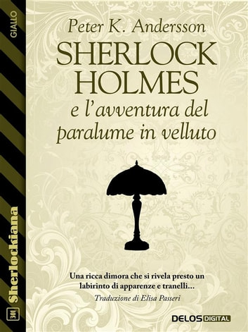 Sherlock Holmes e l'avventura del paralume in velluto ebook by Peter K. Andersson