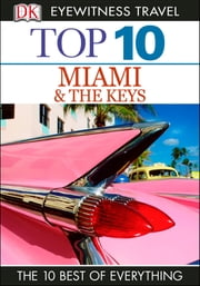 Top 10 Miami and the Keys ebook by Jeffrey Kennedy