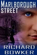 Marlborough Street (The Psychic Thriller Series, Book 2) ebook by Richard Bowker