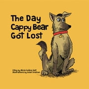 The Day Cappy Bear Got Lost ebook by Alicia Suárez Holt,Grant Kratzer