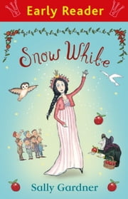 Snow White (Early Reader) ebook by Sally Gardner