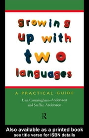 Growing up with Two Languages ebook by Cunningham-Andersson, Una