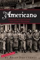 The Americano ebook by Aran Shetterly