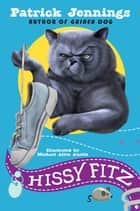 Hissy Fitz ebook by Patrick Jennings, Michael Allen Austin