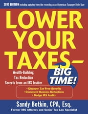 Lower Your Taxes Big Time 2013-2014 5/E ebook by Sandy Botkin