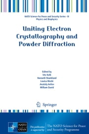 Uniting Electron Crystallography and Powder Diffraction ebook by Ute Kolb, Kenneth Shankland, Louisa Meshi,...
